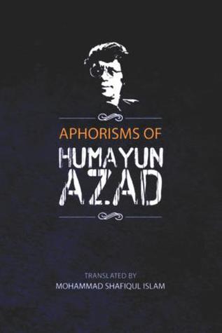Aphorisms of Humayun Azad
