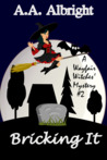 Bricking It (A Wayfair Witches Cozy Mystery, #2)