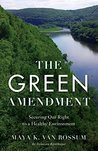 The Green Amendment: Securing Our Right to A Healthy Environment