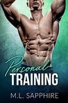 Personal Training by M.L. Sapphire