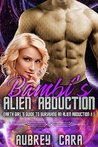 Bambi's Alien Abduction (Earth Girl's Guide to Surviving an Alien Abduction, #1)