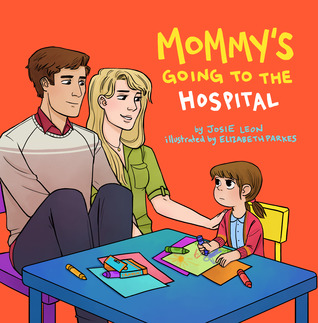 Mommy's Going to the Hospital