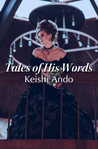 Tales of His Words by Keishi Ando