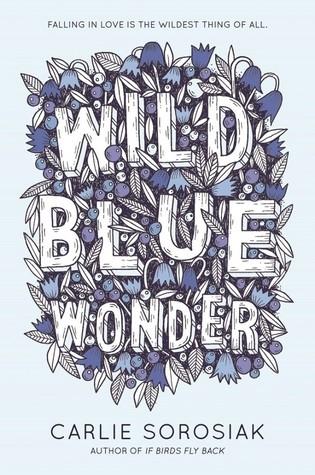 Wild Blue Wonder by Carlie Sorosiak