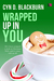 Wrapped Up in You by Cyn D. Blackburn