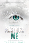 Restore Me (Shatter Me, #4) by Tahereh Mafi
