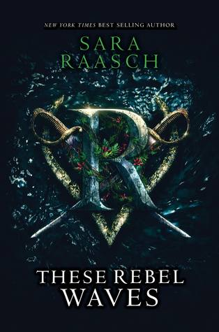 Waiting On Wednesday:These Rebel Waves by Sara Raasch