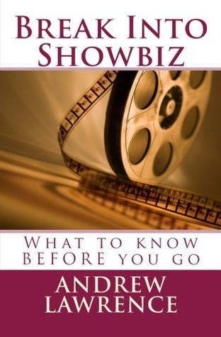 Break Into Showbiz: What to Know Before You Go