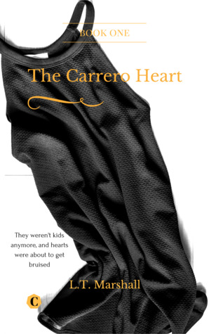 The Carrero Heart book 1 by L.T. Marshall