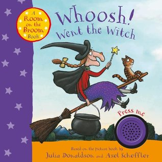 Whoosh! Went the Witch: A Room on the Broom Sound Book