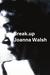 Break.up by Joanna  Walsh