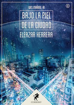 Bajo la piel de la ciudad by Eleazar Herrera