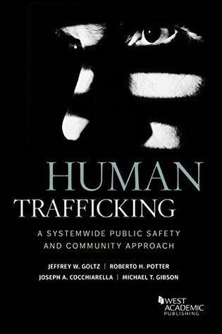 Human Trafficking: A Systemwide Public Safety and Community Approach (Higher Education Coursebook)
