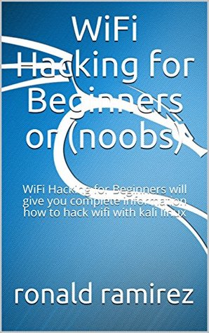 WiFi Hacking for Beginners or (noobs): WiFi Hacking for Beginners will give you complete information how to hack wifi with kali linux