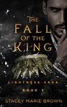 The Fall Of The King by Stacey Marie Brown
