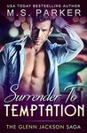 Surrender To Temptation (The Glenn Jackson Saga #3)