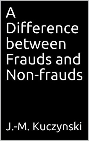 A Difference between Frauds and Non-frauds