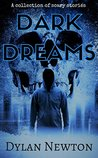 Dark Dreams: A Collection of Scary Stories, Volume 1