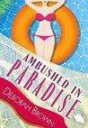 Ambushed in Paradise by Deborah  Brown