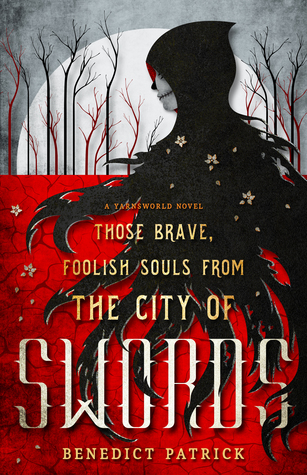 Those Brave, Foolish Souls from the City of Swords (Yarnsworld #3)