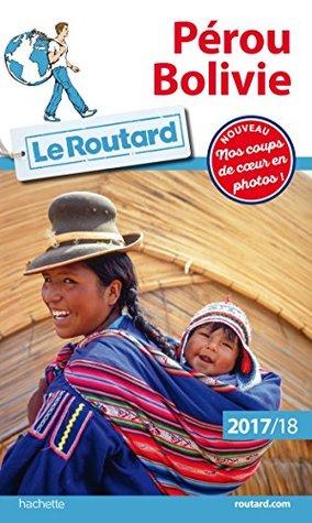 Guide du Routard Pérou Bolivie 2017/18