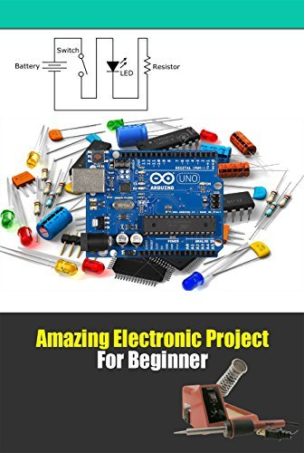 Amazing Electronic Project For Beginner: Electronic Project Building for Beginners