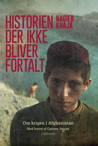 Historien der ikke bliver fortalt: Opdaterede reportager fra krigen i Afghanistan