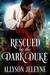 Rescued by the Dark Duke (Dark Destinations, #1) by Allyson Jeleyne