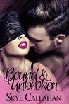 Bound & Unbroken (Our of Bounds, #1)