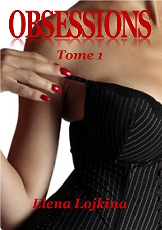 OBSESSIONS: Tome 1
