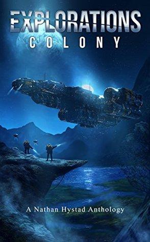 Explorations: Colony (Explorations, #4)