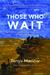 Those Who Wait: Finding God...