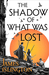The Shadow of What Was Lost (The Licanius Trilogy, #1) by James Islington