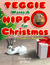 Teggie Wants a Hippo for Christmas by Claudette Melanson