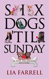 Six Dogs 'til Sunday (Mae December, #6)