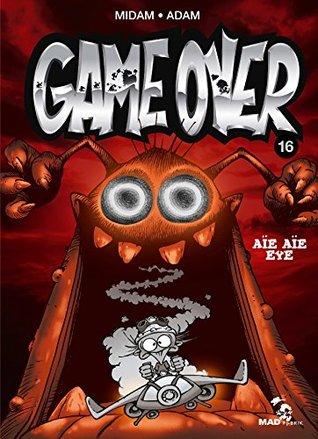 Aïe aïe eye (Game Over, #16)