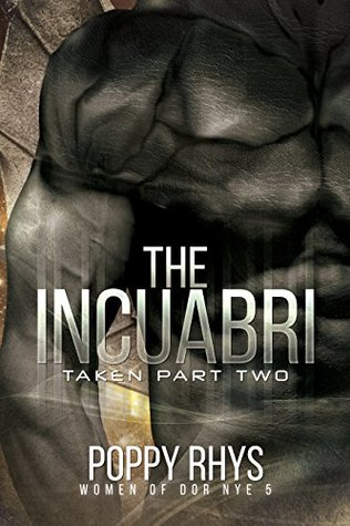 The Incuabri: Taken Part Two (Women of Dor Nye #5)