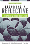 Becoming a Reflective Librarian and Teacher by Michelle Reale