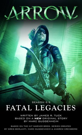 Fatal Legacies (Arrow #3)