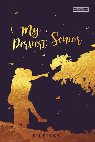 My Pervert Senior By Silfiyas Classy Pervert Quotes From Books