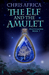 The Elf and the Amulet (Deathsworn, #1)
