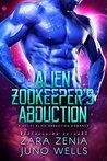 Alien Zookeeper's Abduction (Alien Abduction, #1)