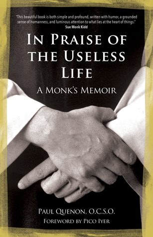 In Praise of the Useless Life by Paul Quenon