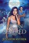 Moon Severed by Jennifer Snyder