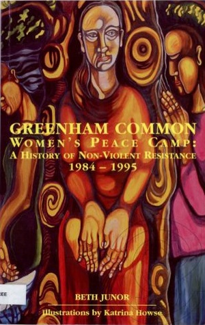 Greenham Common Women's Peace Camp: A History of Non-Violent Resistance, 1984-1995