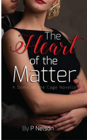 The Heart of the Matter (The Dom's of the Cage #2)