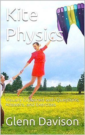 Kite Physics: Visually Explained with Questions, Answers, and Exercises
