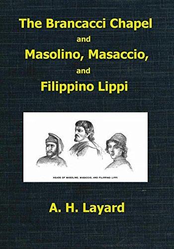 The Brancacci Chapel and Masolino, Masaccio, and Filippino Lippi