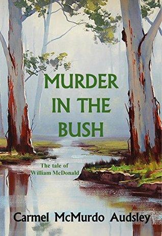 murder-in-the-bush-the-tale-of-william-mcdonald