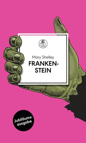 Frankenstein: oder Der moderne Prometheus